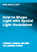 How to Shape Light with Spatial Light Modulators