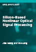 Silicon-Based Nonlinear Optical Signal Processing