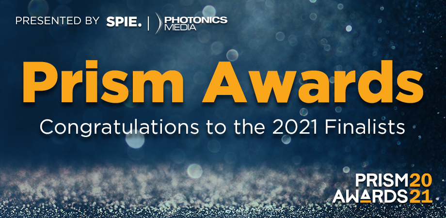 SPIE and Photonics Media announce finalists for 2021 Prism Awards