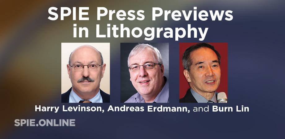 Lithography experts Harry Levinson, Andreas Erdmann, Burn Lin headline SPIE Press event