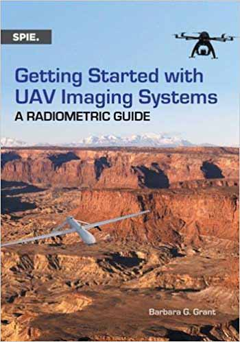 Cover of SPIE Press Book Getting Started with UAV Imaging Systems: A Radiometric Guide