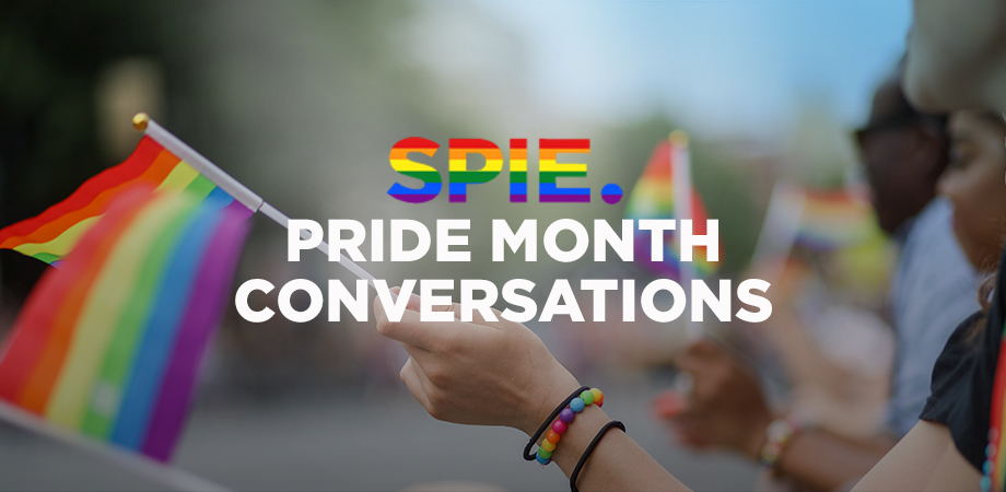 Pride Month: Stories from the SPIE Community