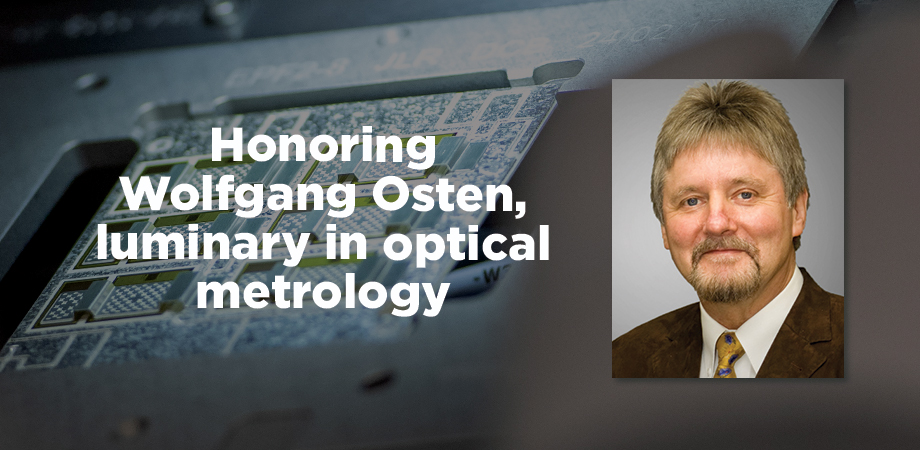 In May, SPIE honors Wolfgang Osten, luminary in optical metrology.