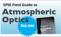 Purchase SPIE Field Guide to Atmospheric Optics