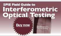 Purchase SPIE Field Guide to Interferometric Optical Testing