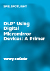 DLP Using Digital Micromirror Devices: A Primer