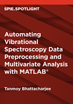 Automating Vibrational Spectroscopy Data Preprocessing and Multivariate Analysis with MATLAB