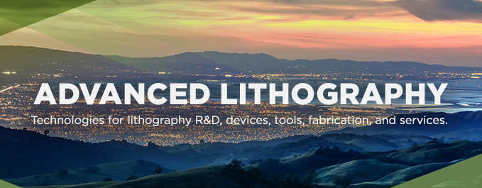 Register for SPIE Advanced Lithography 2018 in San Jose, California