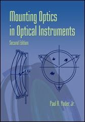 Mounting Optics In Optical Instruments 2nd Edition 2008 Yoder Publications Spie
