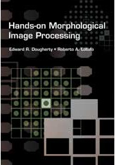 Hands On Morphological Image Processing 2003 Dougherty Publications Spie
